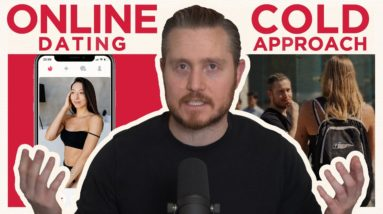Online Dating vs Cold Approach - Which is Better for Meeting Women?