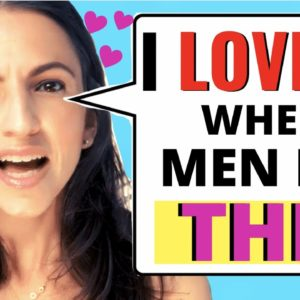 13 Things Women SECRETLY Want Men To Do (But Never Say)