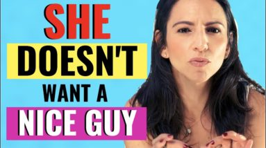 """How To STOP Being The """"Nice Guy"""" 