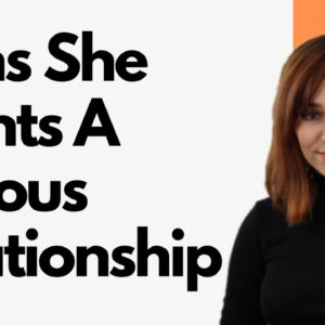 Signs She Wants A Serious Relationship With You